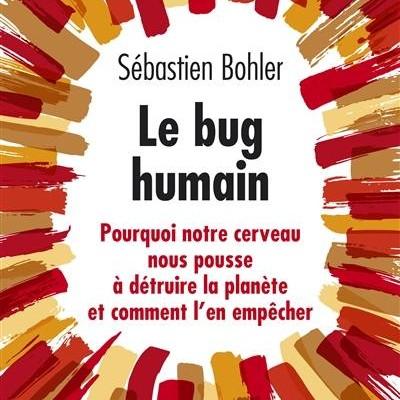 bug humain sébastien bohler
